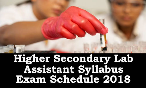 Kerala PSC Higher Secondary Lab Assistant Syllabus Exam Schedule 2018
