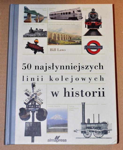 50 najsłynniejszych linii kolejowych w historii, recenzja książki