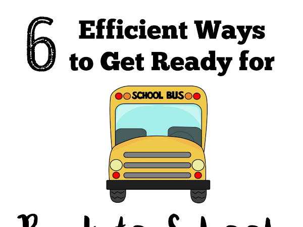 6 Efficient Ways to Get Ready for Back to School