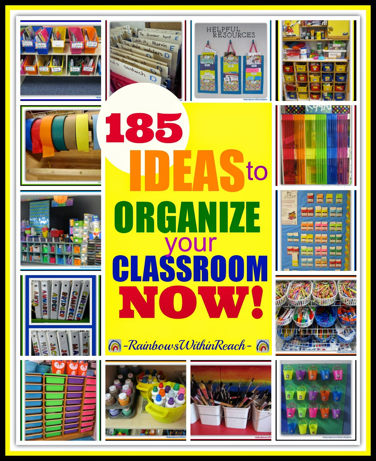185 Ways to Organize your Classroom, NOW! at RainbowsWithinReach