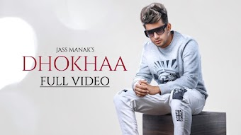 Dhokha Jass Manak Video HD Download