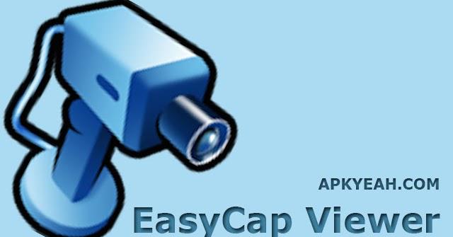 Скачать новую easycap viewer на андроид открыто все | apps.