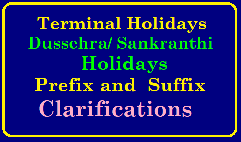 Prefix Suffix Clarification for Vacations / Terminal Holidays AP Telangana Schools Dasara Sankranthi Vacation/ Terminal Holidays to Teachers Prefix Sufix applicable conditions clarifications Clarification prefix-suffix-clarification-for-dassehra-sankranthi-terminal-holidays-copy-download Terminal Holidays Prefix/ Sufix Clarifications/2019/01/prefix-suffix-clarification-for-dassehra-sankranthi-terminal-holidays-copy-download.html