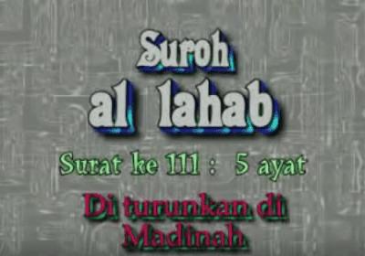 Surat Al Lahab termasuk kedalam golongan surat Surah Al Lahab (AL Masad) Arab, Terjemahan dan Latinnya