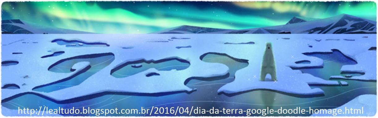 Dia da Terra Google Doodle Homage Homenagem 22 04 2016 LeaLTudo - Urso Polar na Antártida ou no Ártico