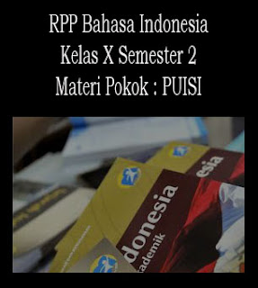 RPP Bahasa Indonesia Kelas X, Semester Genap Materi Pokok : Puisi