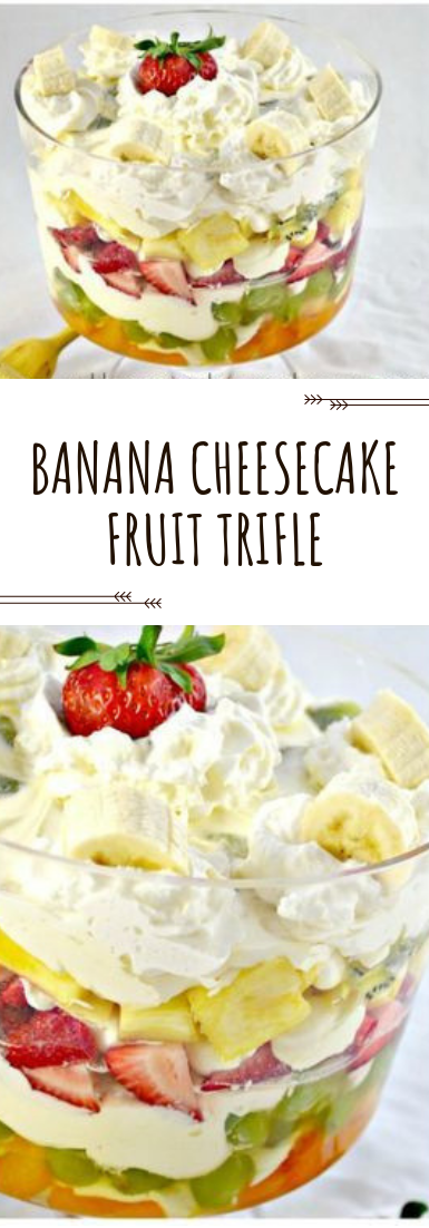 BANANA CHEESECAKE FRUIT TRIFLE #dinner #recipe