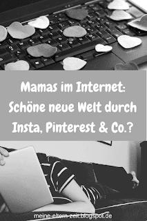 Das Mamaleben und das Internet: Schöne neue Welt durch Instagram, Pinterest & Co.?