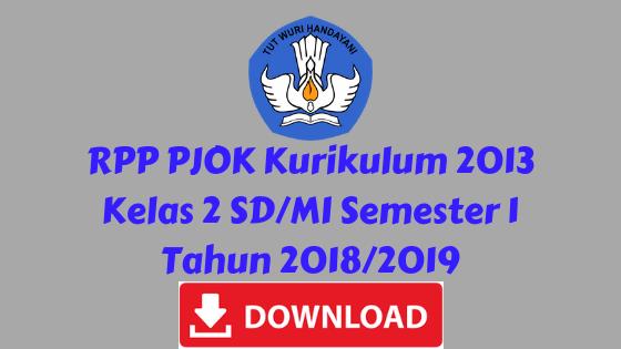 RPP PJOK Kurikulum 2013 Kelas 2 SD/MI Semester 1 Tahun 2018/2019