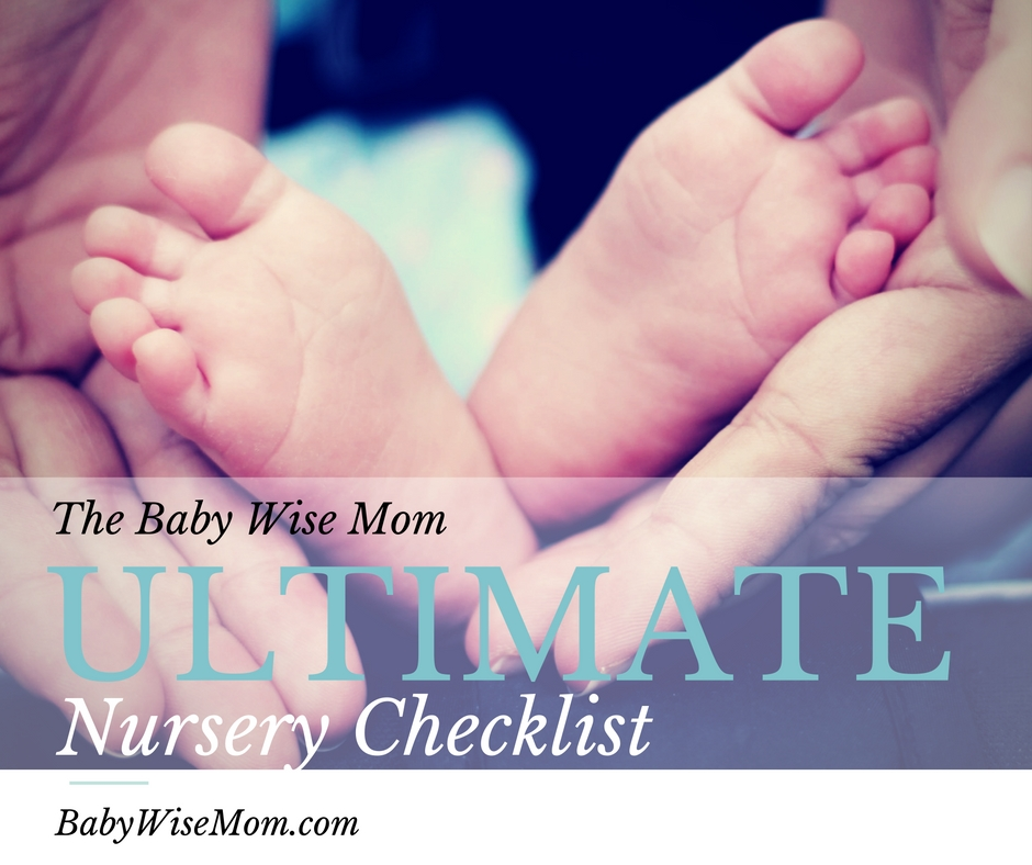 The BabyWise Mom Ultimate Nursery Checklist