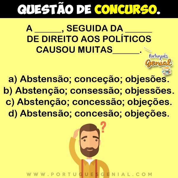 Complete: A ______, seguida da ______ de direito aos políticos causou muitas______.