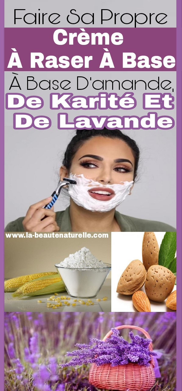 Faire sa propre crème à raser à base d'amande, de karité et de lavande
