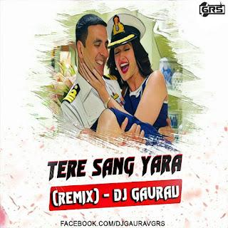TERE+SANG+YARA+(REMIX)+-+DJ+GAURAV+GRS.mp3