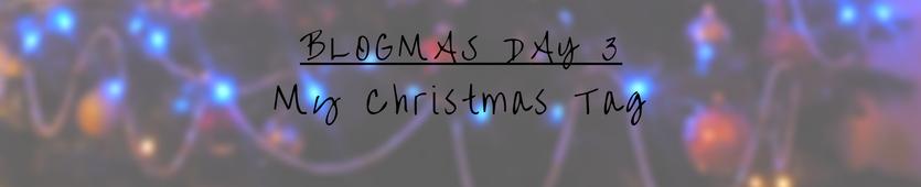 Blogmas Day 3 - My Christmas Tag Banner