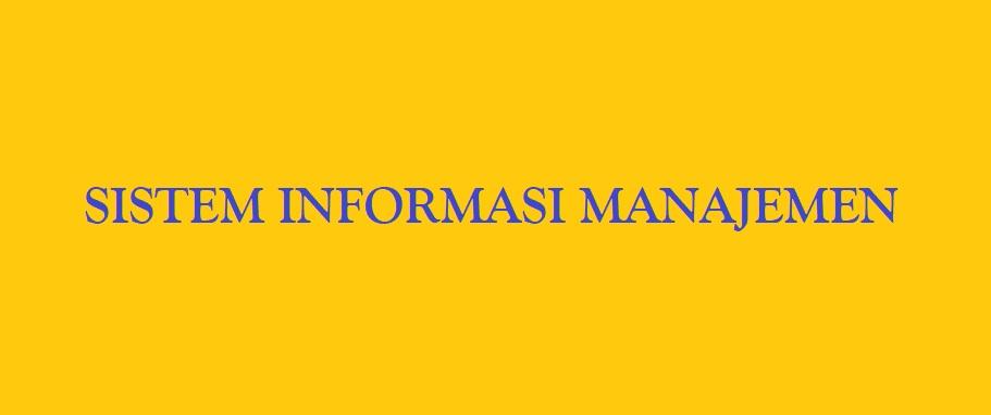 Pengertian Sistem Informasi Manajemen Dalam Ilmu Marketing