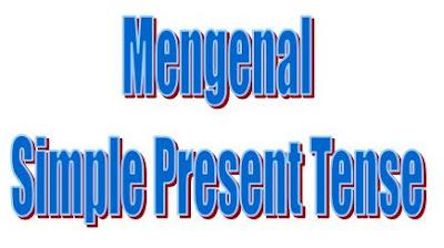 Materi Bahasa Inggris untuk SMP kelas 7 Mengenal Simple Present Tense