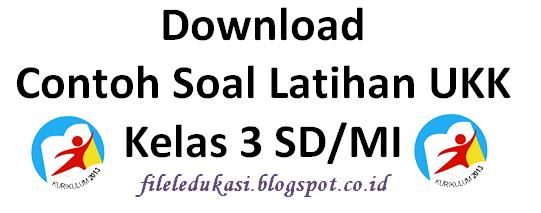 Download Referensi Soal Latihan Ukk Kelas 3 Sd/Mi