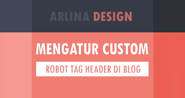 Mengatur Custom Robot Tag Header Blog