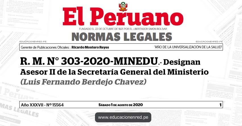R. M. N° 303-2020-MINEDU.- Designan Asesor II de la Secretaría General del Ministerio (Luis Fernando Berdejo Chavez)