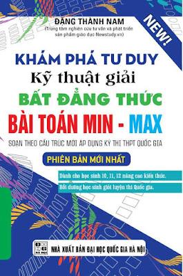 Khám Phá Tư Duy Kỹ Thuật Giải Bất Đẳng Thức Min - Max - Đặng Thành Nam