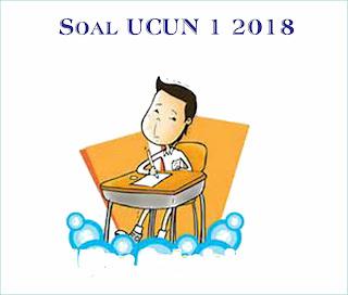 Soal UCUN 1 2018
