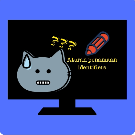 Aturan Penamaan Identifiers Pada Pemrograman Java