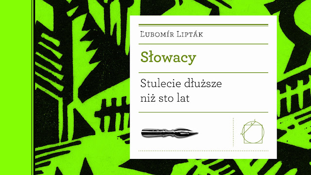 Lubomir Liptak, Słowacy - Stulecie dłuższe niż sto lat, wydawnictwo MCK, Kraków 2019 zapowiedź książki o Słowacji i Słowakach na blogu Słowacystka
