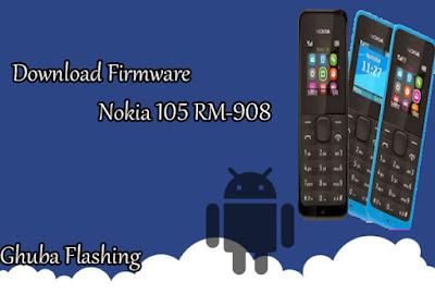 Download Firmware Nokia 105 RM-908 Via Google Drive