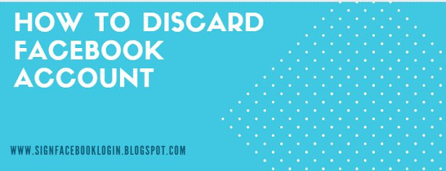 How To Discard Facebook Account
