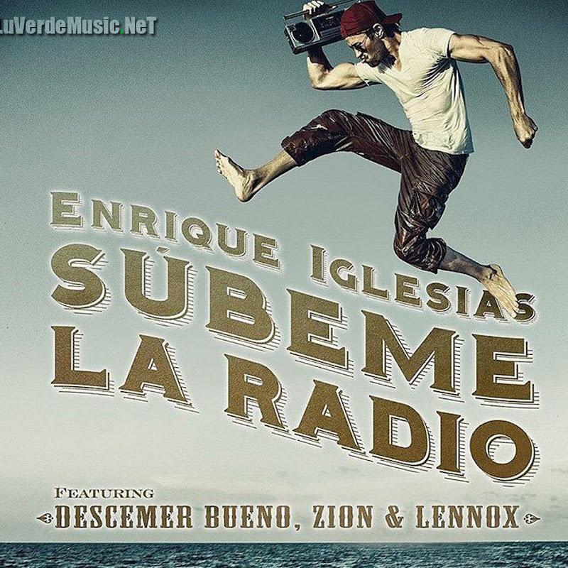Enrique Iglesias Ft. Descemer Bueno Y Zion y Lennox – Subeme La Radio