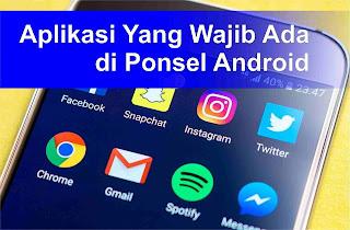 Aplikasi Standart dan Wajib ada di Ponsel Android