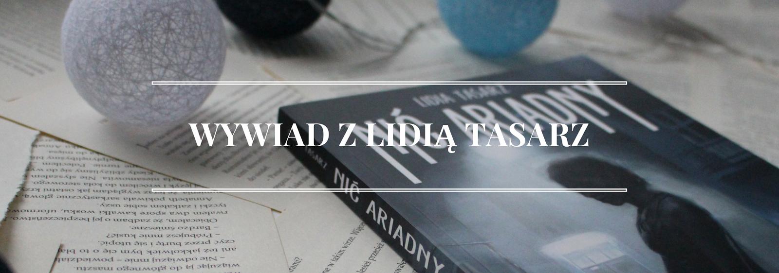 Wywiad z Lidią Tasarz