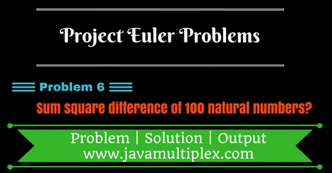 Project Euler Problem 6 Solution in Java.