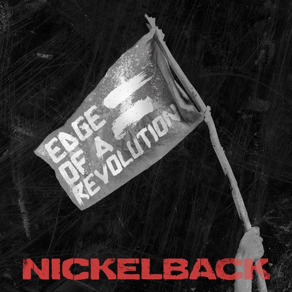 Nickelback - Edge of a Revolution - Single Cover