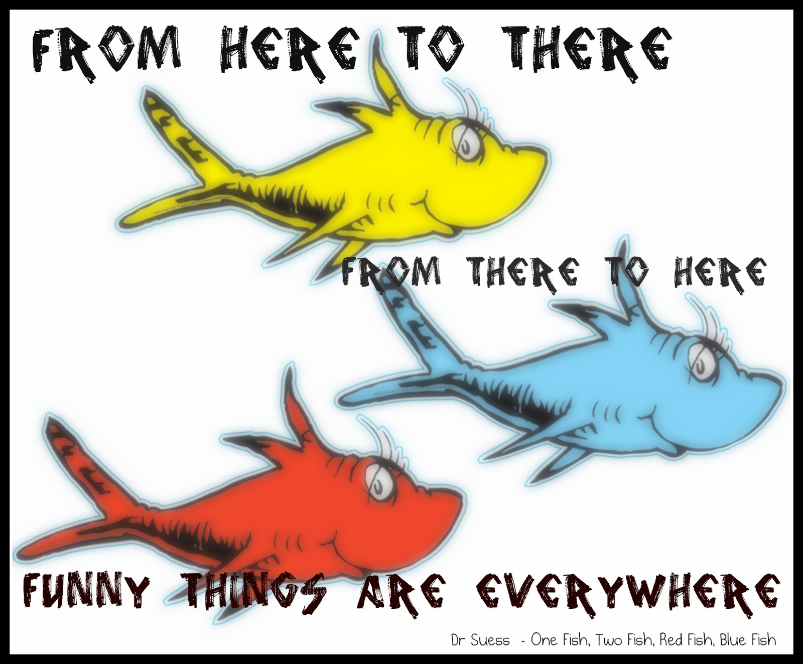 This and that dr suess happy birthday for One fish two fish red fish blue fish