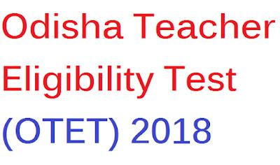 Orissa Teacher Eligibility Test (OTET) 2018