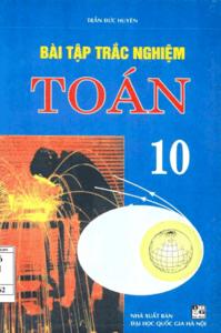 Bài Tập Trắc Nghiệm Toán 10 - Trần Đức Huyên