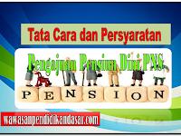 Tata Cara dan persyaratan pengajuan Pensiun Dini PNS