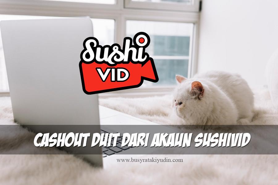 job sushivid, payment, tutorial, cara cashout duit dari akaun sushivid,