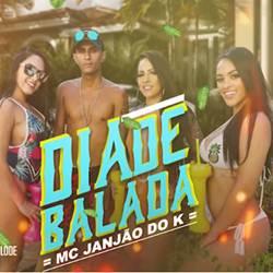 Baixar Dia de Balada - MC Janjão Do K Mp3