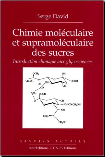 Livre : Chimie Moléculaire Et Supramoléculaire Des Sucres - Introduction Chimique Aux Glycosciences