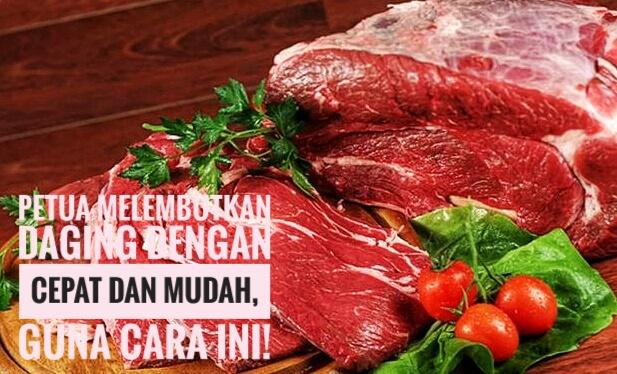 Petua Melembutkan Daging Dengan Cepat dan Mudah, Guna Cara Ini!