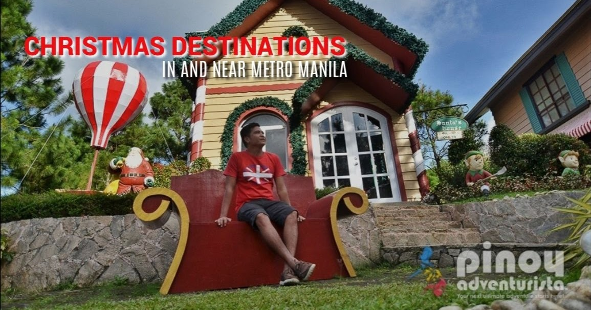 Christmas Destinations Near Manila To Visit This Yuletide