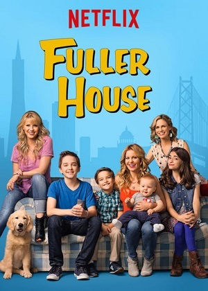 Série Fuller House - 1ª Temporada 2016 Torrent Download