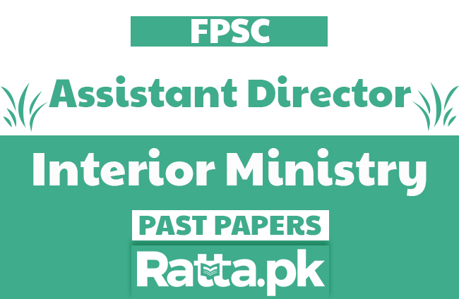 FPSC Assistant Director in Interior Ministry Past Papers solved pdf