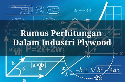 Rumus Perhitungan Dalam Industri Plywood