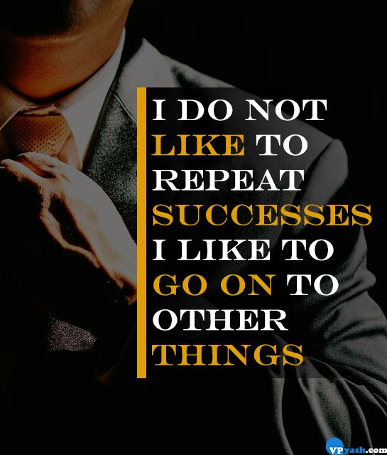 I do not like to repeat successes, I like to go on to other things Walt Disney Quotes