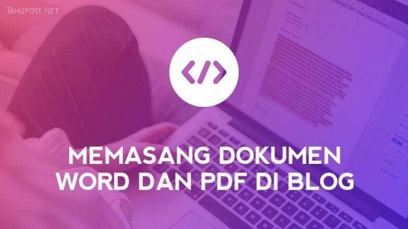 Cara Memasang atau Embed Dokumen Word dan PDF di Blog
