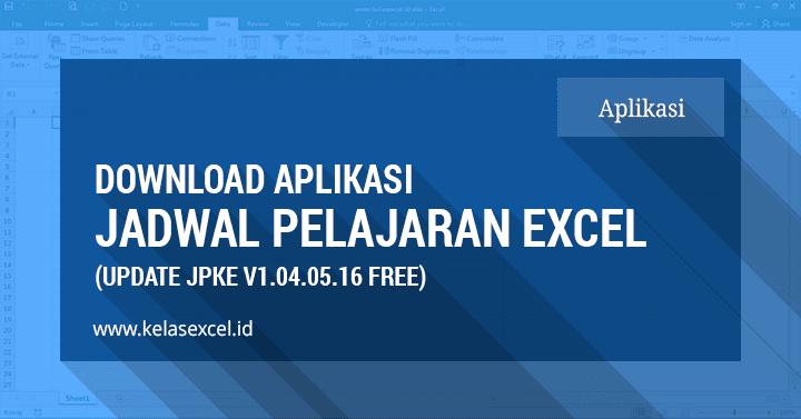 Download Aplikasi Jadwal Pelajaran Sekolah Gratis Berbasis Excel (Update - JPKE V1.04.05.16)