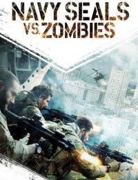 Navy SEALs Vs. Zombies | Bmovies